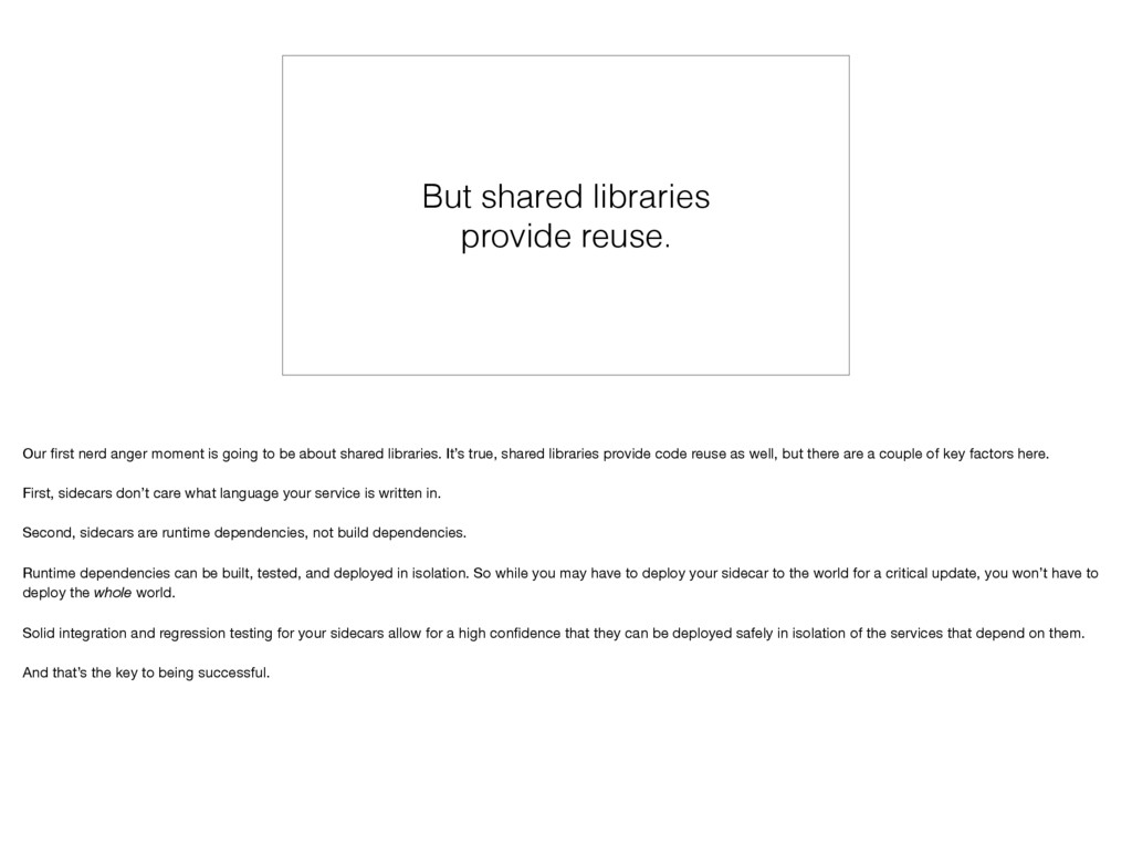 But shared libraries provide reuse. Our first ne...