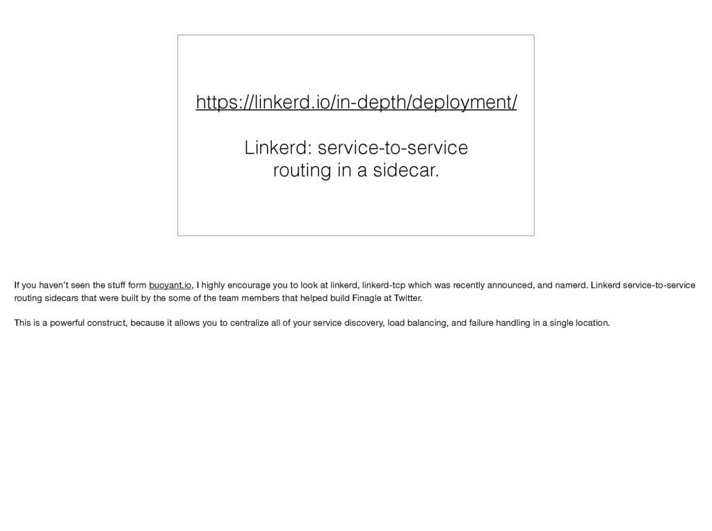 https://linkerd.io/in-depth/deployment/ Linkerd...