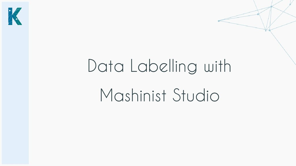 Data Labelling with Mashinist Studio