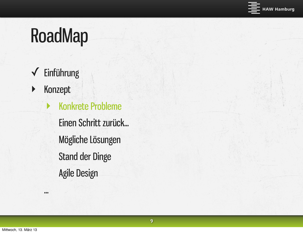 RoadMap ✓ Einführung ‣ Konzept ‣ Konkrete Probl...
