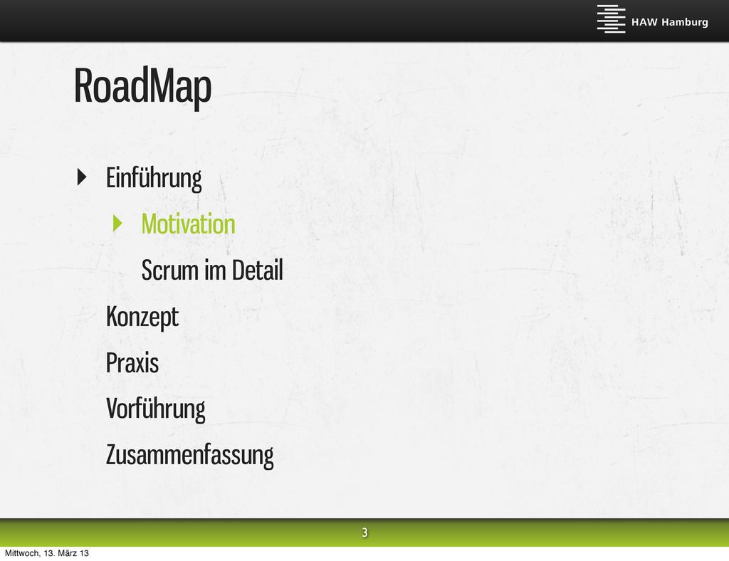RoadMap ‣ Einführung ‣ Motivation Scrum im Deta...
