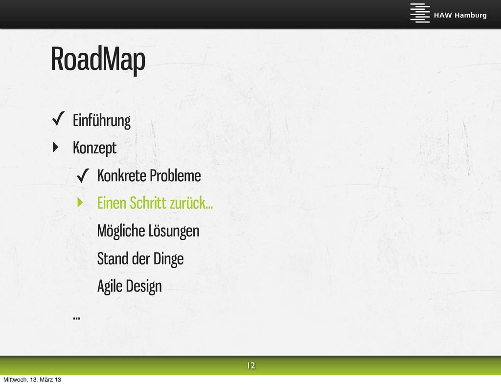 RoadMap ✓ Einführung ‣ Konzept ✓ Konkrete Probl...