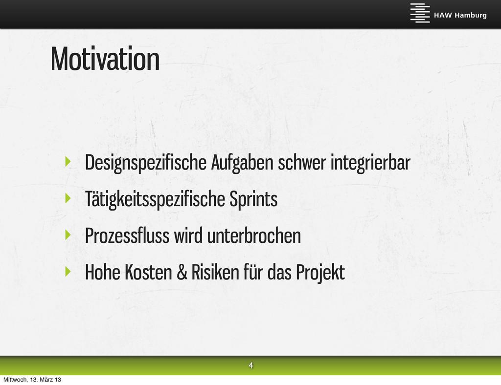 Motivation ‣ Designspezifische Aufgaben schwer ...
