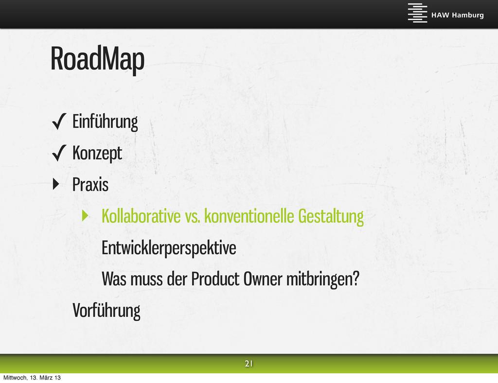 RoadMap ✓ Einführung ✓ Konzept ‣ Praxis ‣ Kolla...