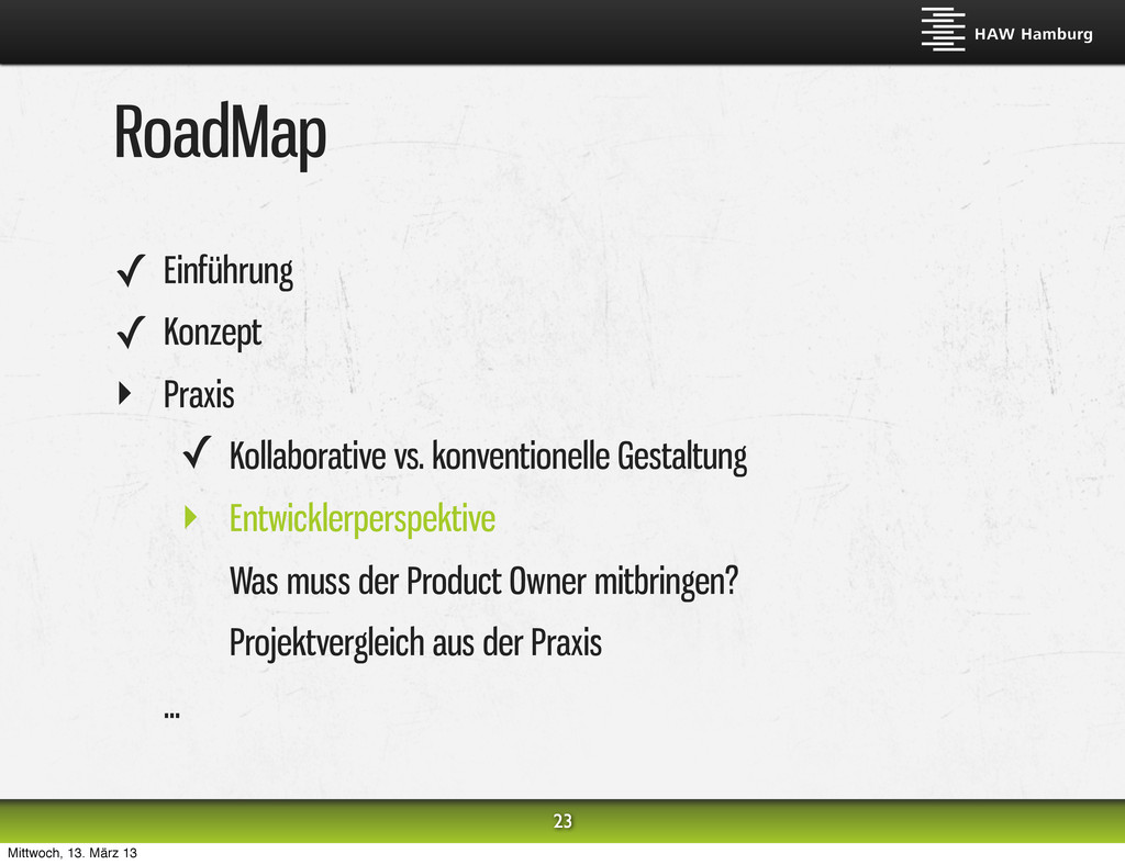 RoadMap ✓ Einführung ✓ Konzept ‣ Praxis ✓ Kolla...