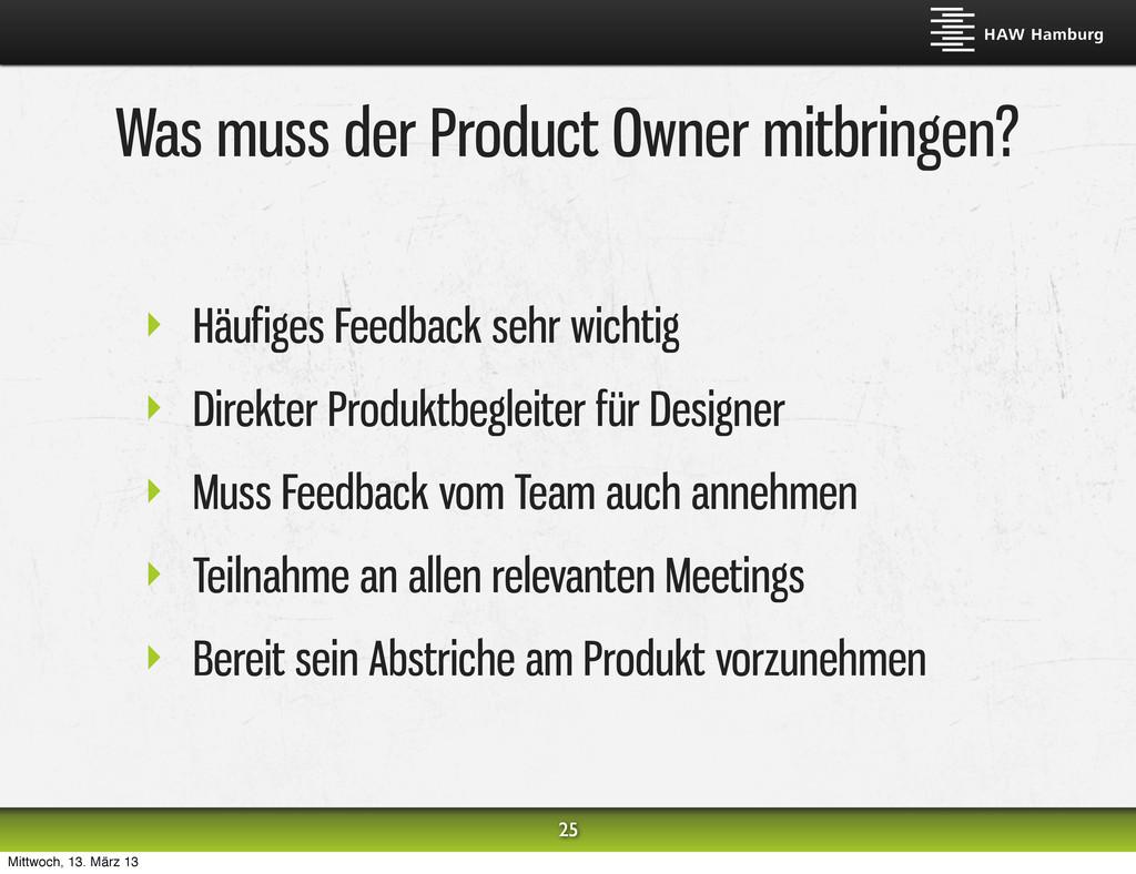 Was muss der Product Owner mitbringen? ‣ Häufig...