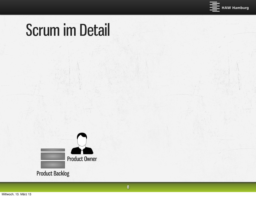 Scrum im Detail 8 Product Backlog Product Owner...
