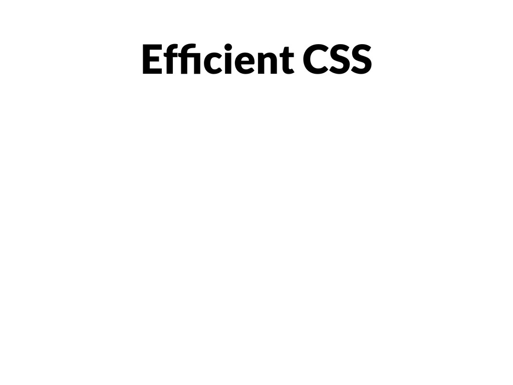 Efficient CSS