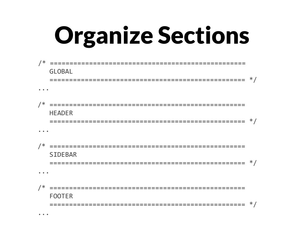Organize Sections /* =======================...