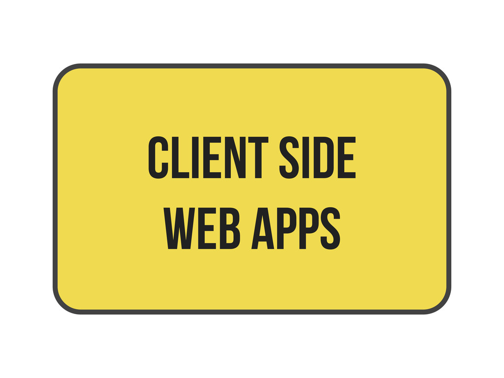 client side web apps