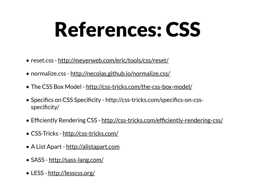 • reset.css - http://meyerweb.com/eric/tools/cs...