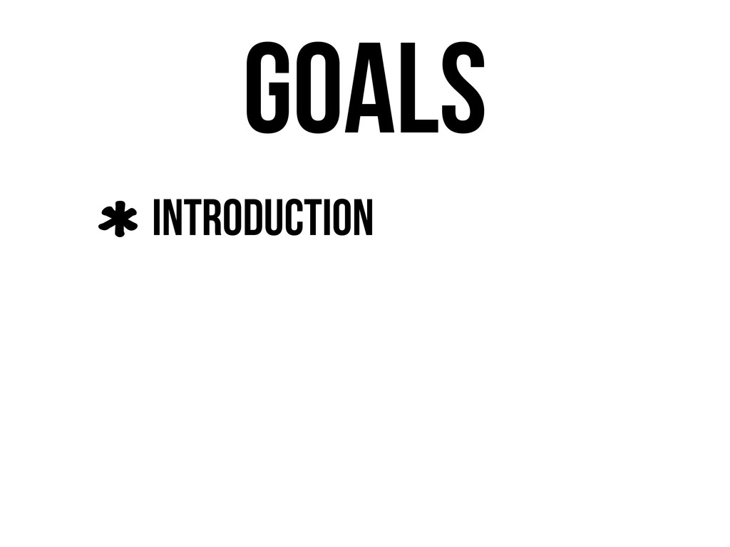 Goals Introduction