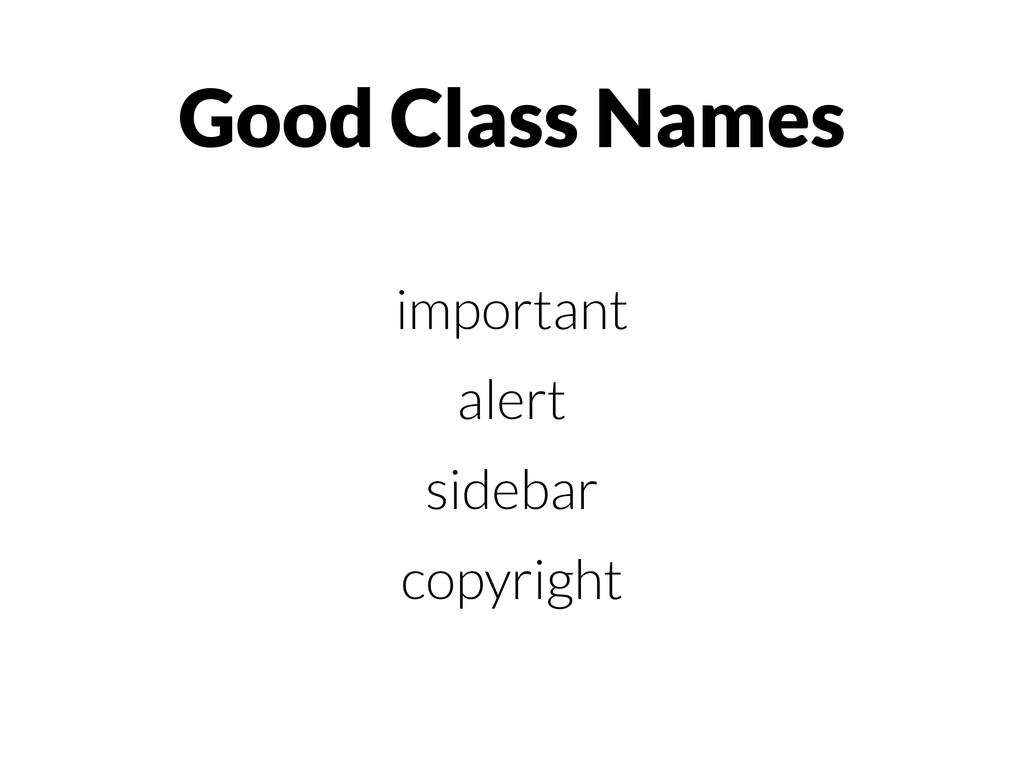 Good Class Names important alert sidebar copyri...