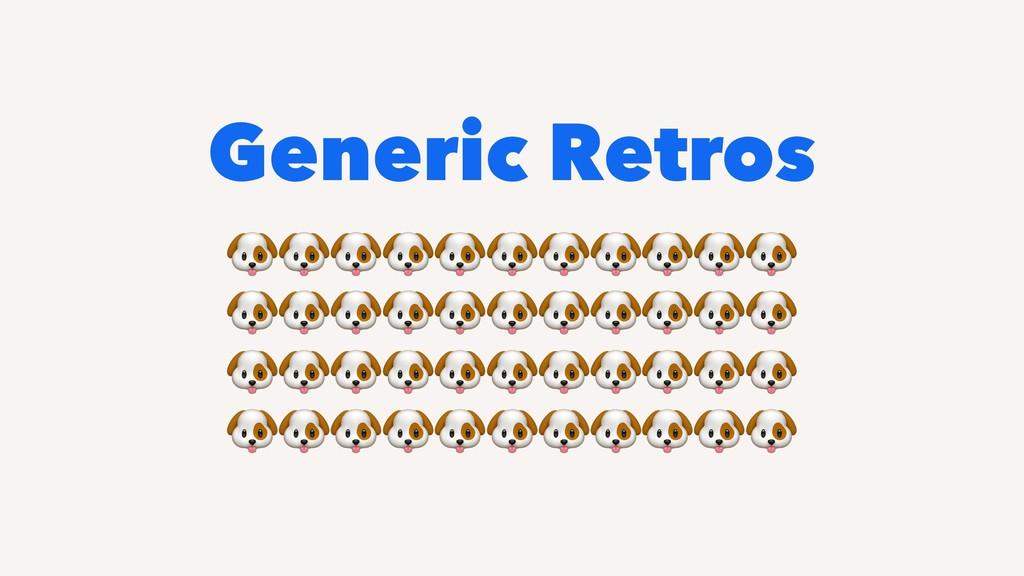 Generic Retros !!!!!!!!!!! !!!!!!!!!!! !!!!!!!!...