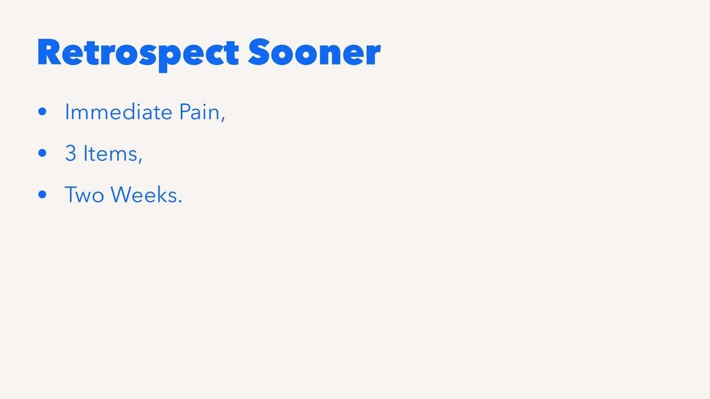 Retrospect Sooner • Immediate Pain, • 3 Items, ...