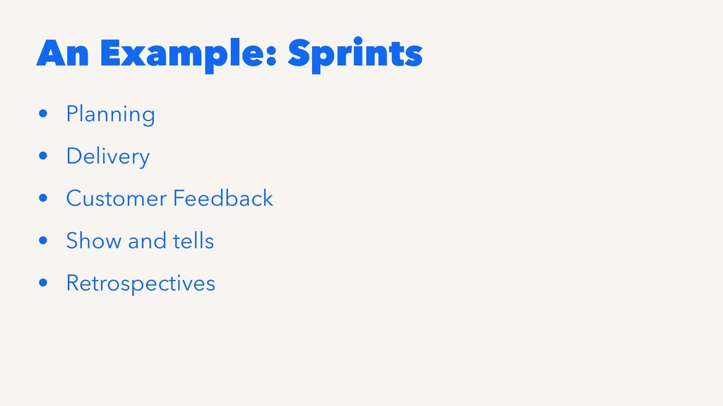 An Example: Sprints • Planning • Delivery • Cus...