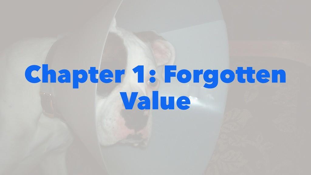 Chapter 1: Forgotten Value