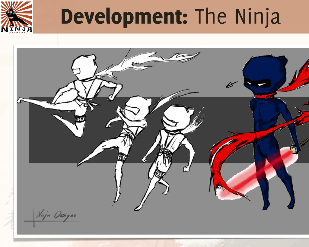 Development: The Ninja