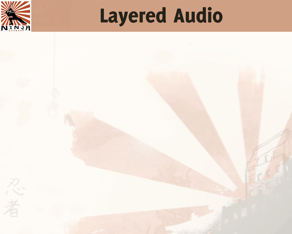 Layered Audio