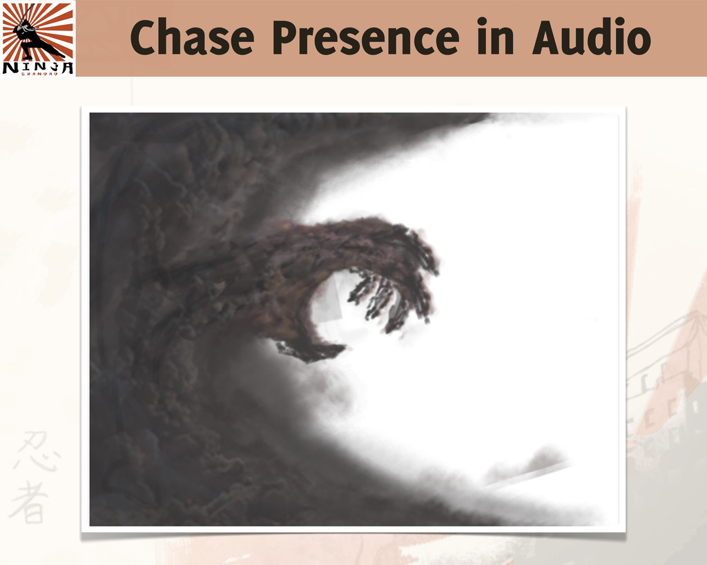 Chase Presence in Audio