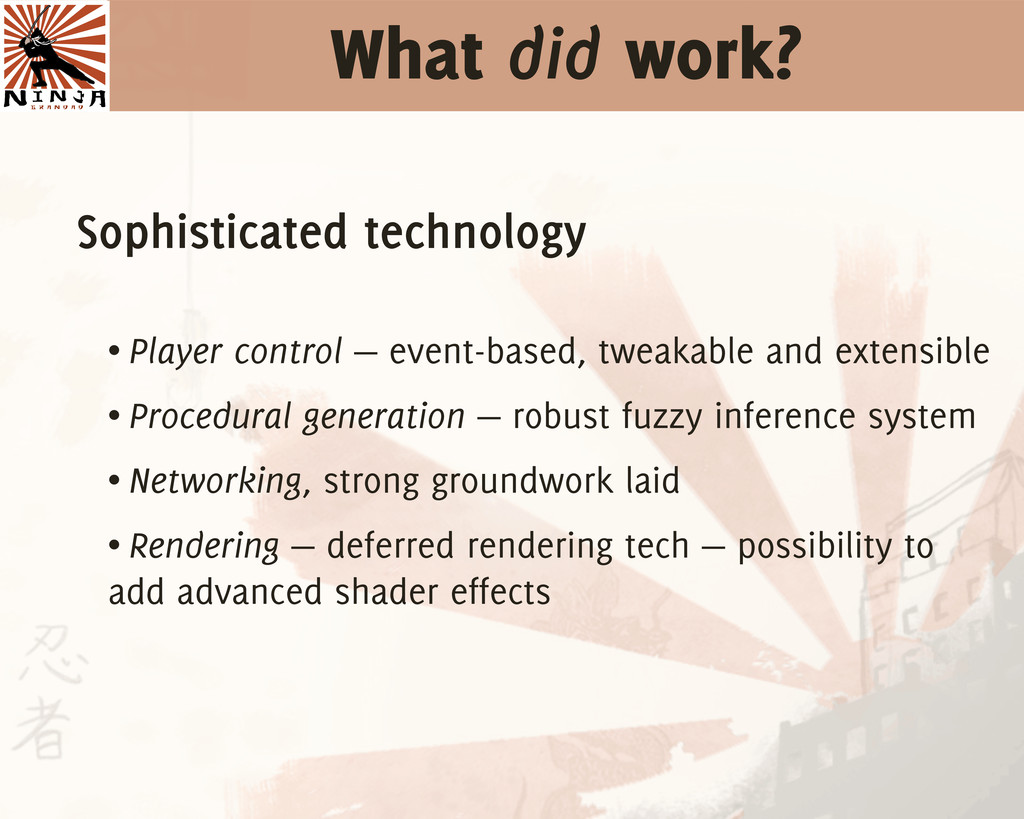 What did work? Sophisticated technology • Playe...