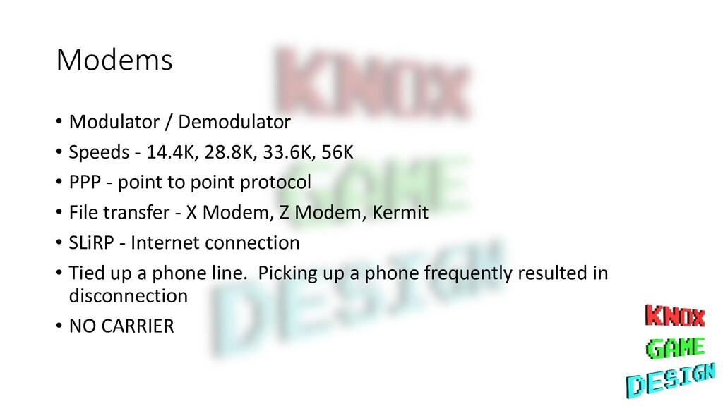Modems • Modulator / Demodulator • Speeds - 14....