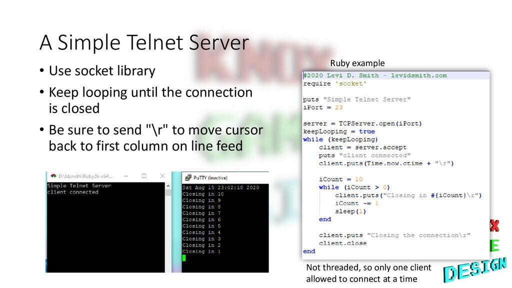 A Simple Telnet Server • Use socket library • K...