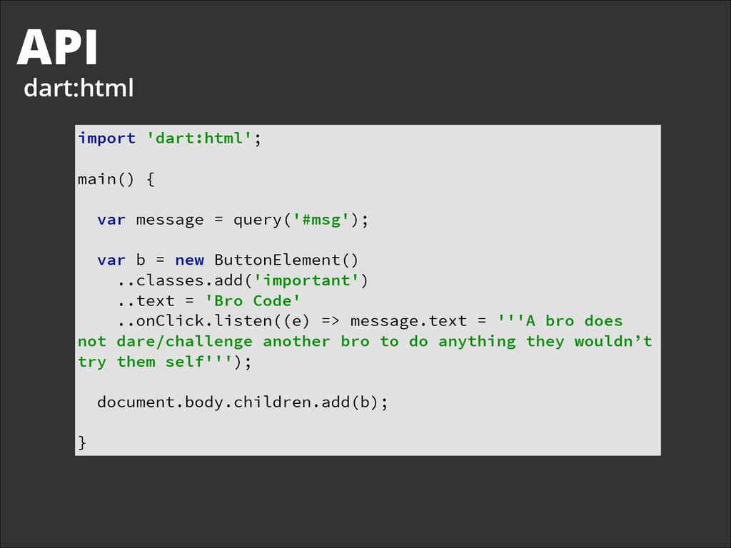 API dart:html import 'dart:html';  ! main() ...