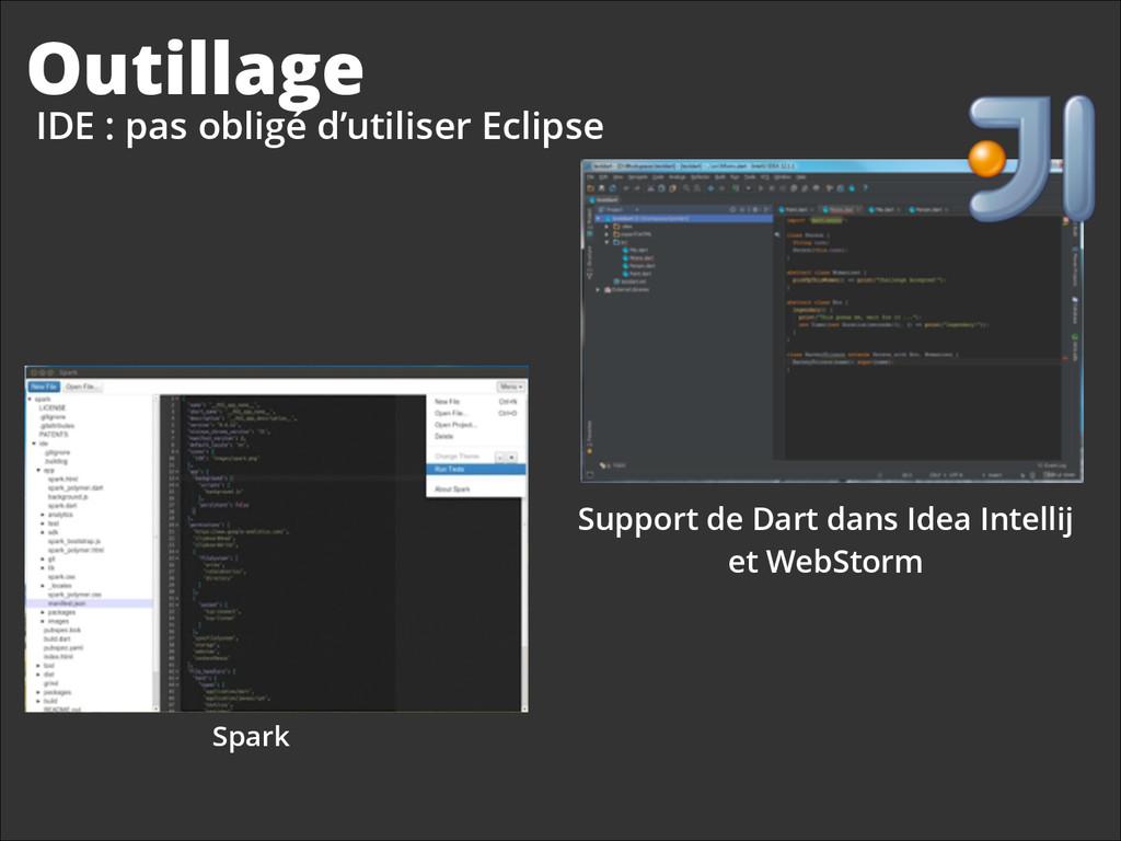 Outillage IDE : pas obligé d'utiliser Eclipse S...
