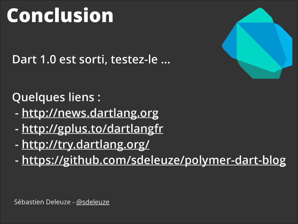 Conclusion Sébastien Deleuze - @sdeleuze Quelqu...
