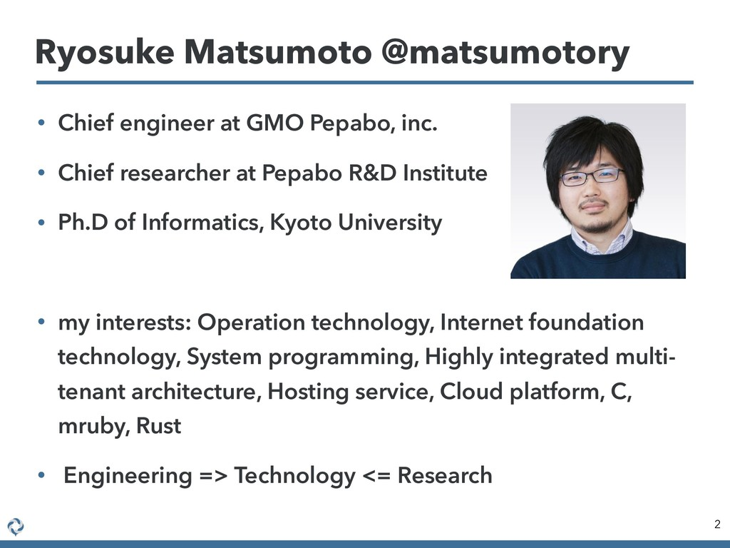 • Chief engineer at GMO Pepabo, inc. • Chief re...