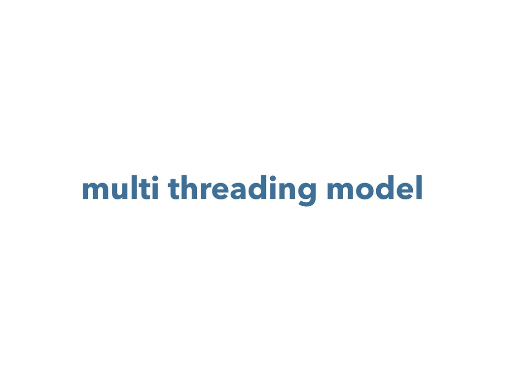 multi threading model