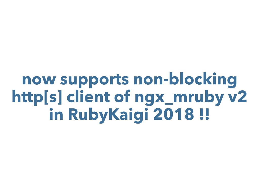 now supports non-blocking http[s] client of ngx...