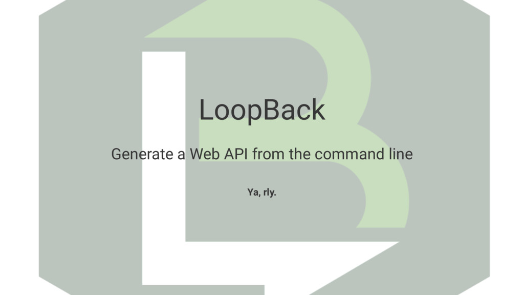 LoopBack Generate a Web API from the command li...