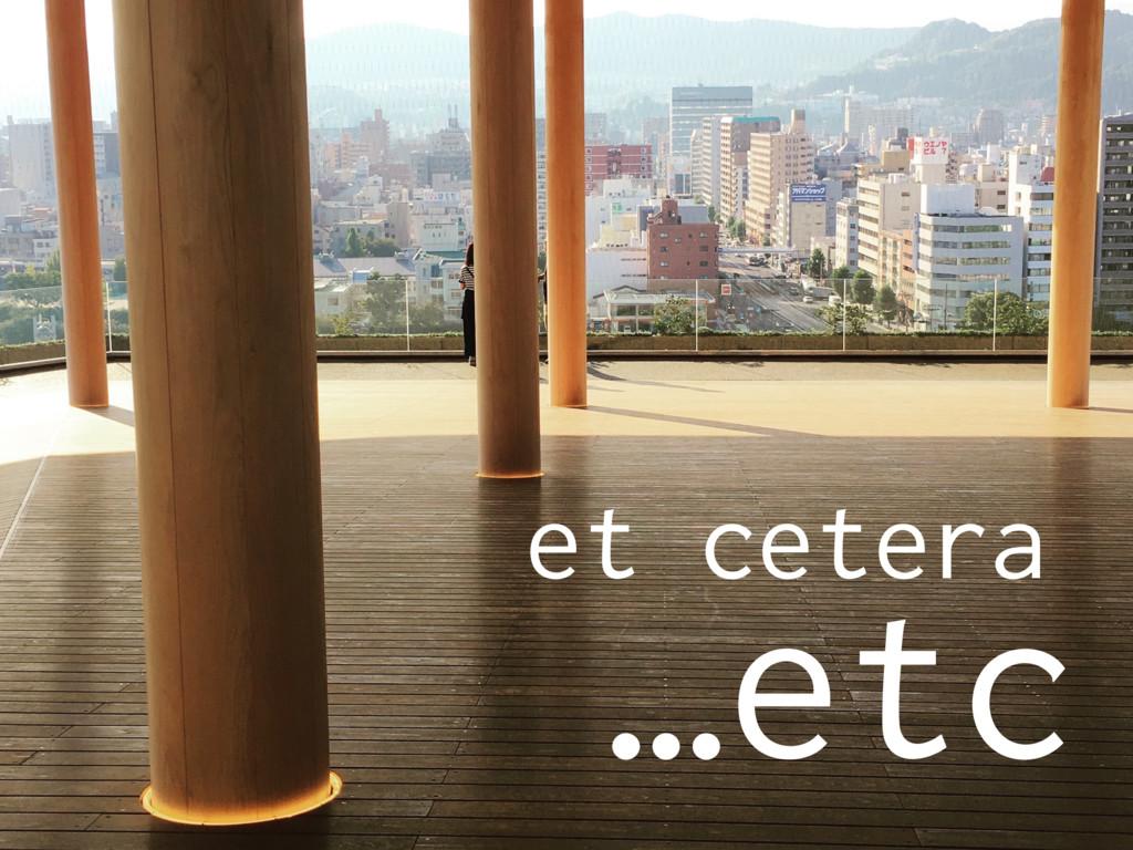 …etc et cetera