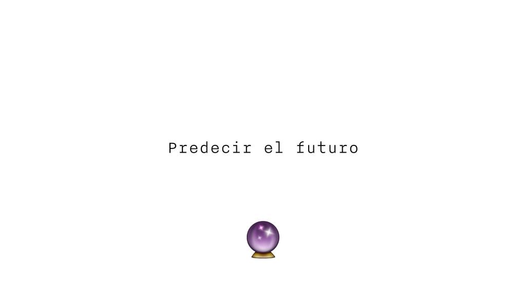 Predecir el futuro
