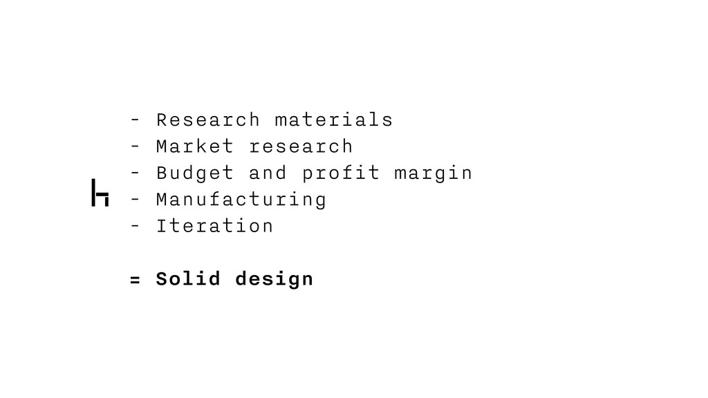 - Research materials - Market research - Budget...