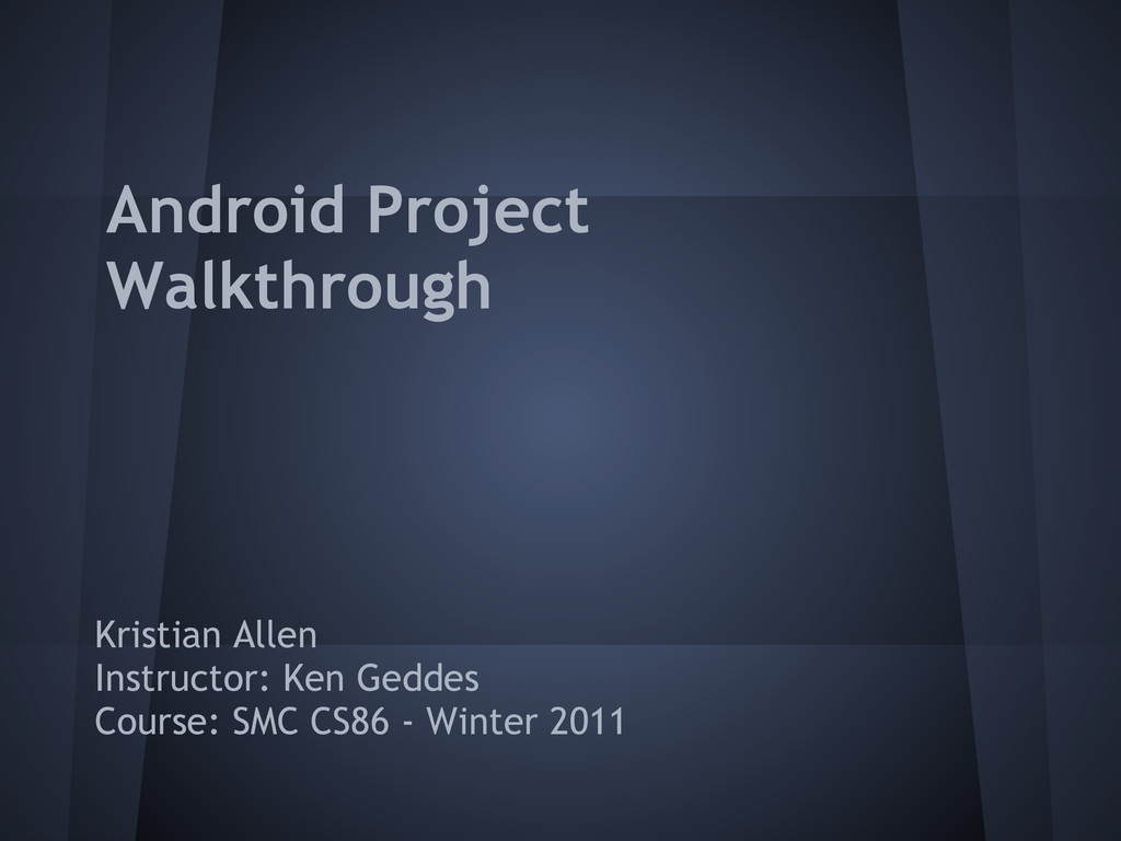 Android Project Walkthrough Kristian Allen Inst...