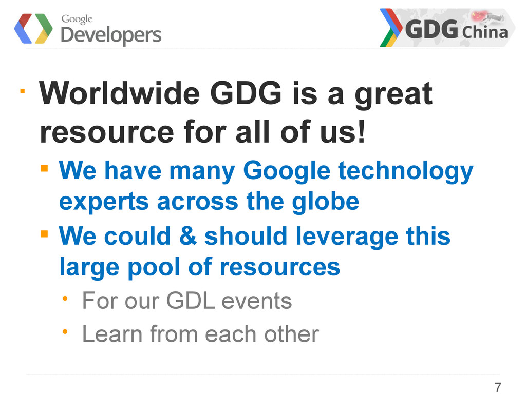§ Worldwide GDG is a great resource for all of ...