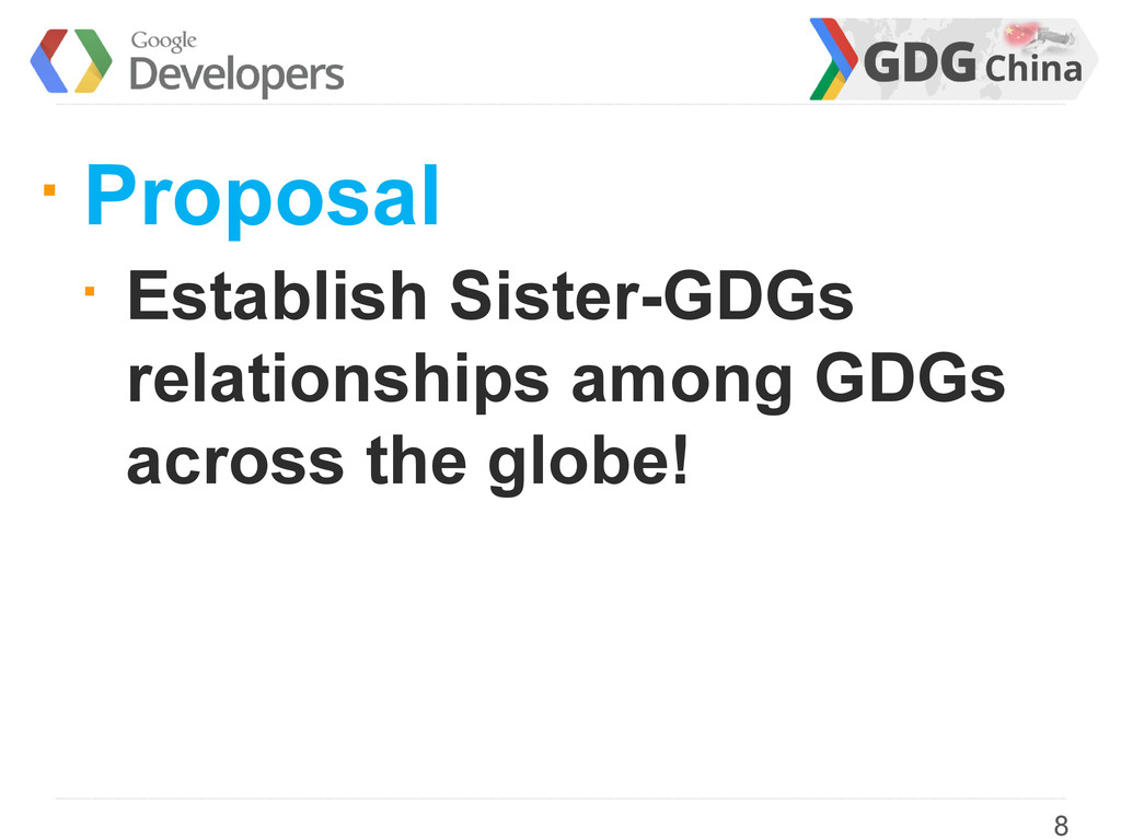 § Proposal § Establish Sister-GDGs relationship...
