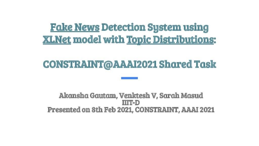 Fake News Detection System using XLNet model wi...