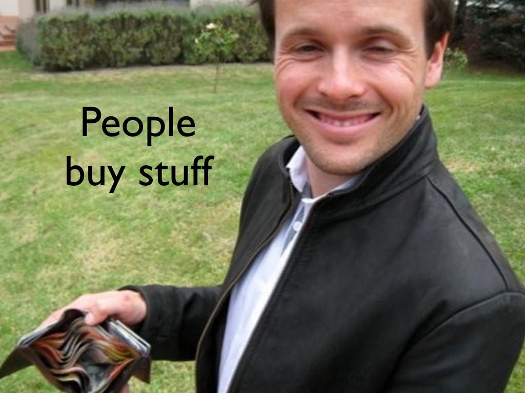 People buy stuff