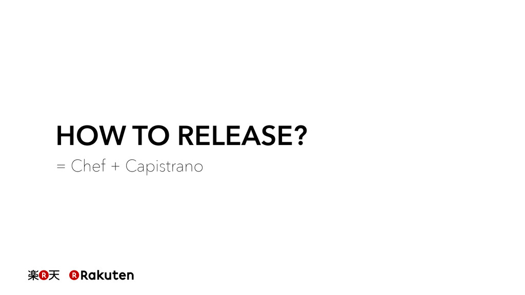 HOW TO RELEASE? = Chef + Capistrano