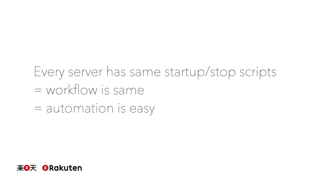 Every server has same startup/stop scripts = wo...