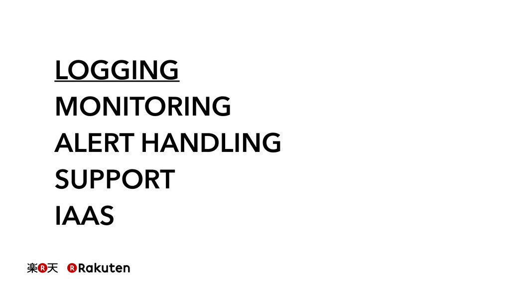 LOGGING MONITORING ALERT HANDLING SUPPORT IAAS