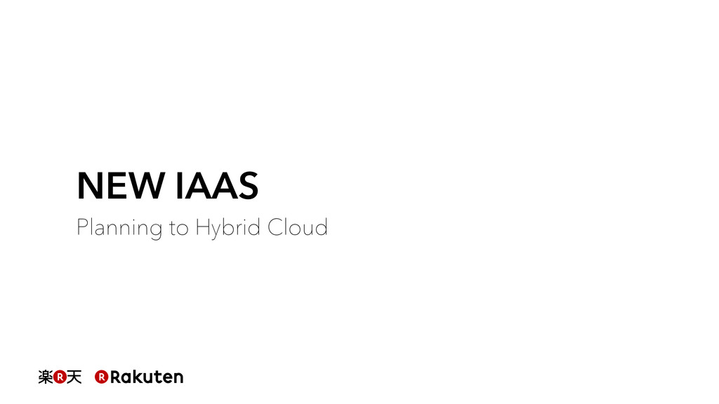 NEW IAAS Planning to Hybrid Cloud