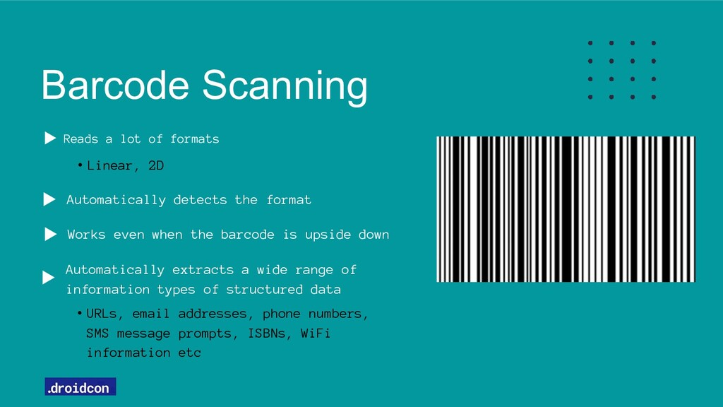 Barcode Scanning Automatically detects the form...