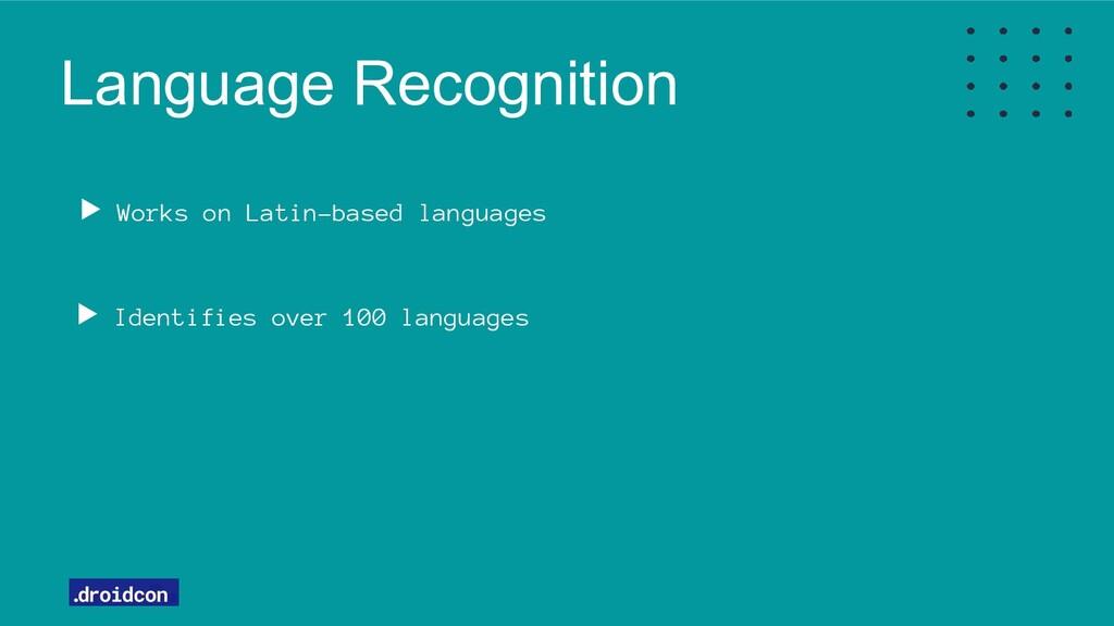 Language Recognition Works on Latin-based langu...