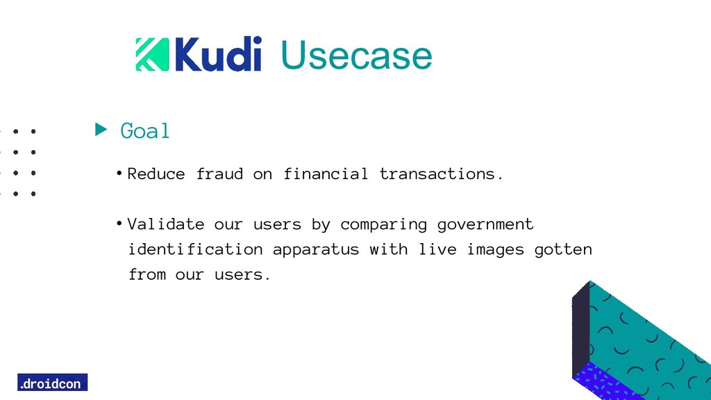 Goal • Reduce fraud on financial transactions. ...