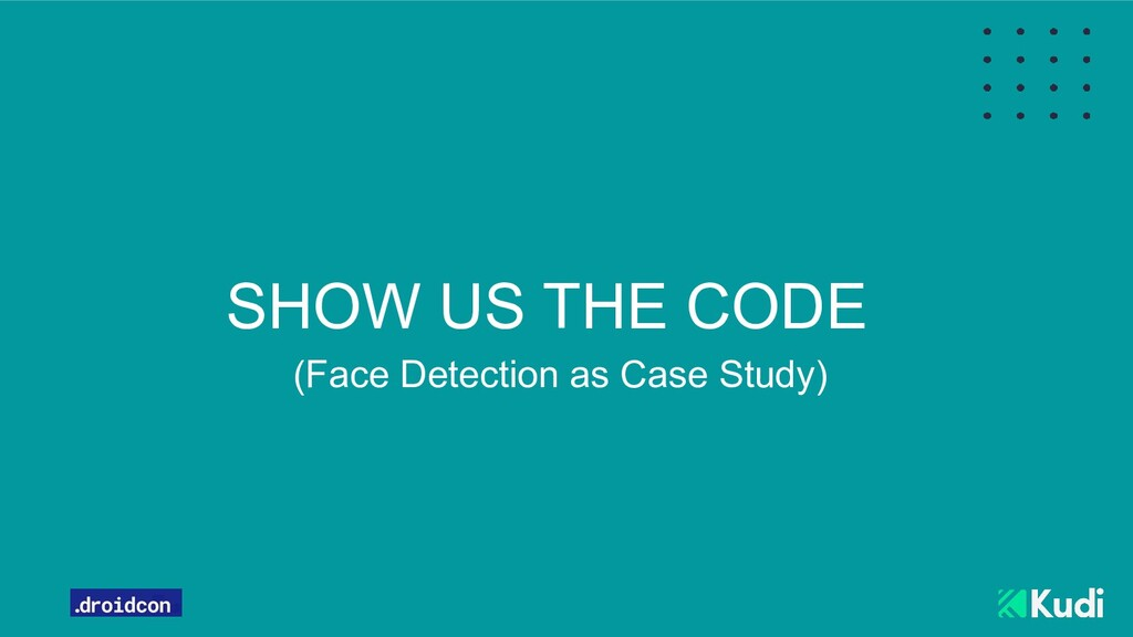 SHOW US THE CODE (Face Detection as Case Study)
